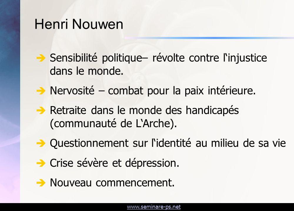 Henri NouwenSensibilité politique– révolte contre l'injustice dans le monde. Nervosité – combat pour la paix intérieure.
