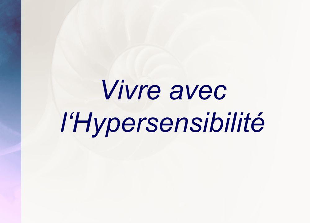 Vivre avec l'Hypersensibilité