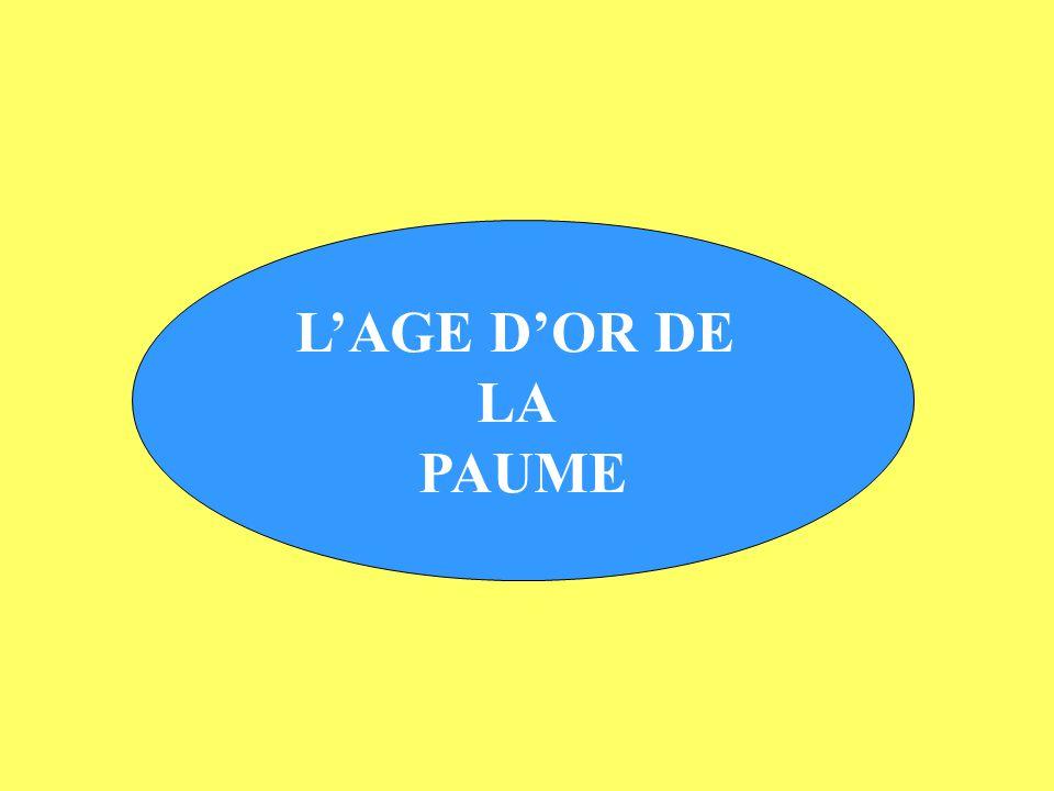 L'AGE D'OR DE LA PAUME