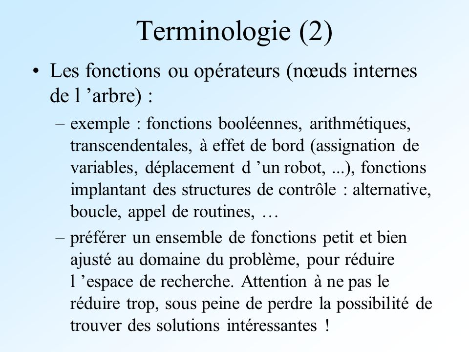 Terminologie (2) Les fonctions ou opérateurs (nœuds internes de l 'arbre) :