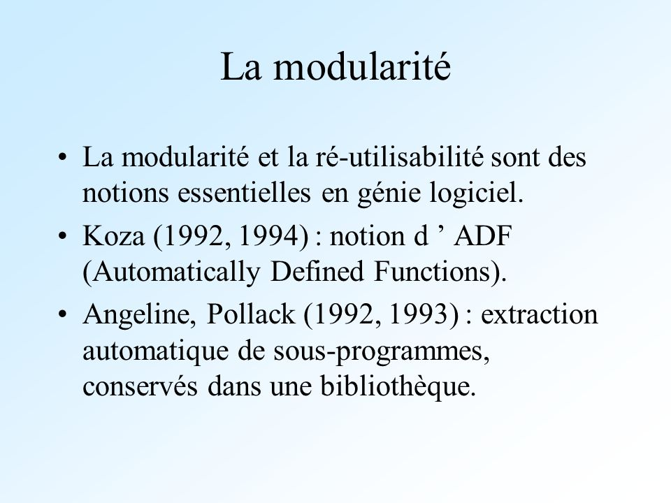 La modularitéLa modularité et la ré-utilisabilité sont des notions essentielles en génie logiciel.