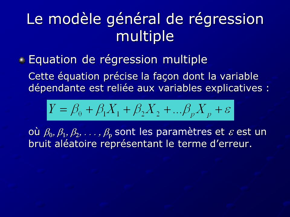 Le modèle général de régression multiple