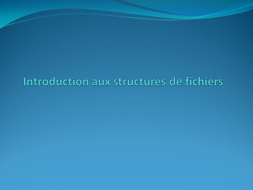 Introduction aux structures de fichiers
