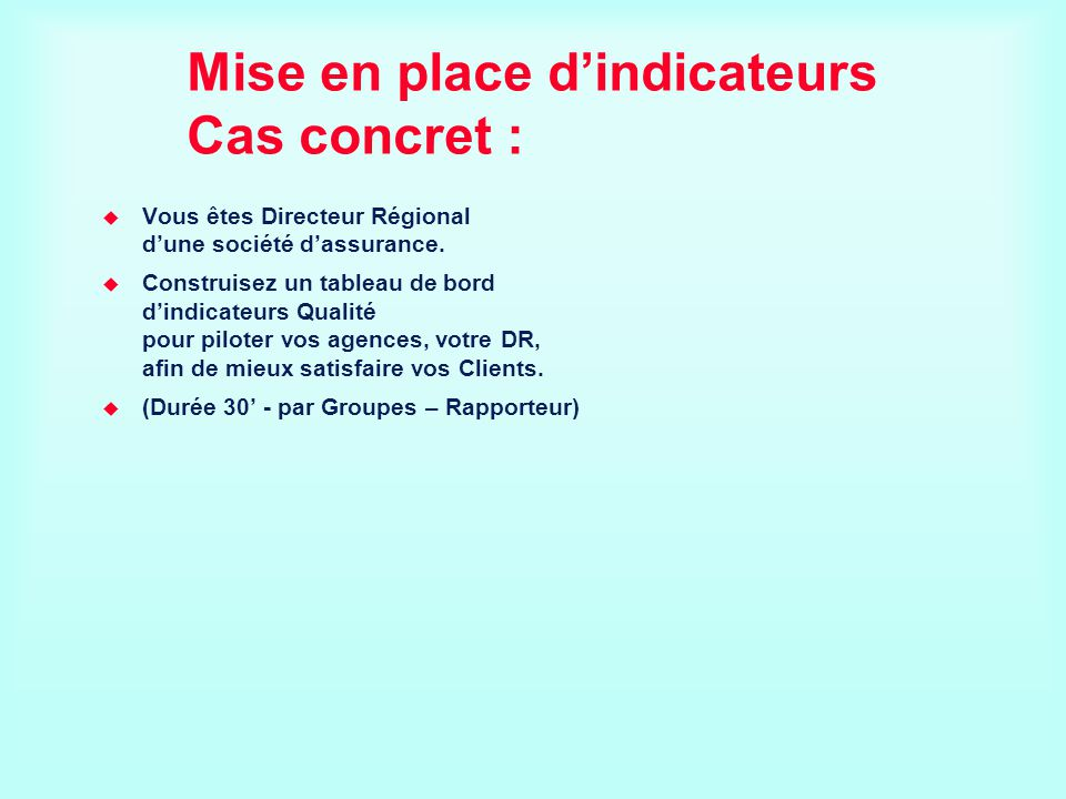 Mise en place d'indicateurs Cas concret :