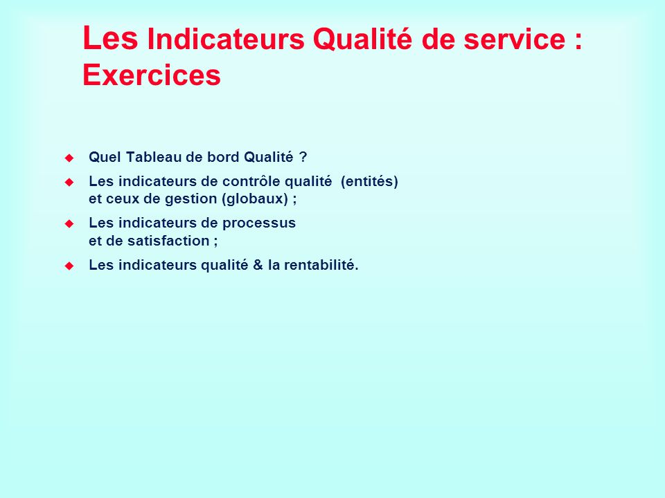 Les Indicateurs Qualité de service : Exercices