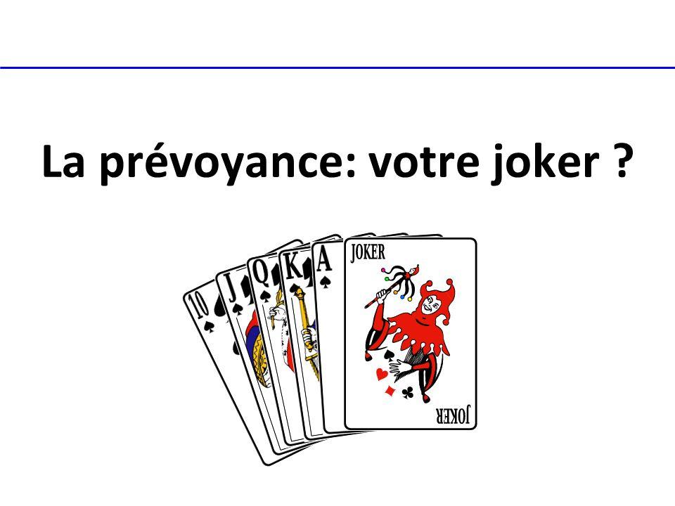 La prévoyance: votre joker
