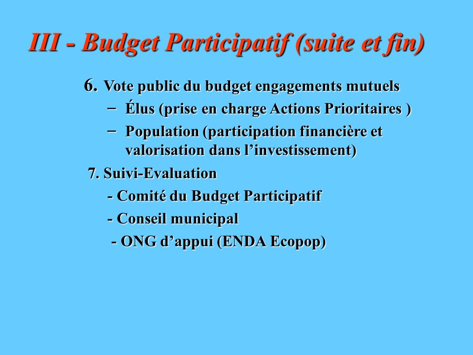 III - Budget Participatif (suite et fin)