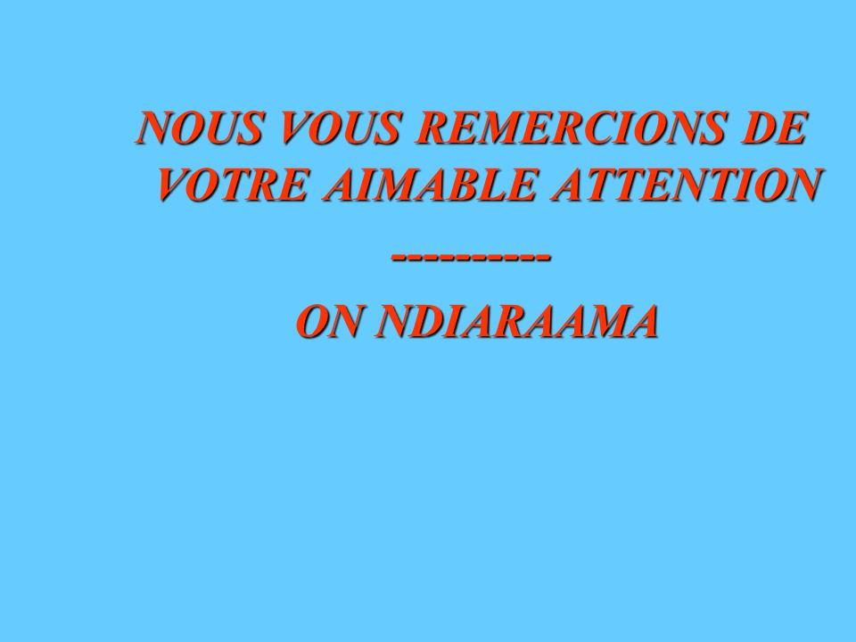 NOUS VOUS REMERCIONS DE VOTRE AIMABLE ATTENTION