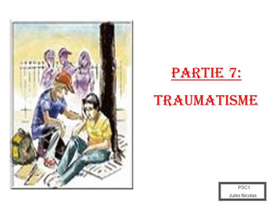 PARTIE 7: TRAUMATISME PSC1 Jules Nicolas