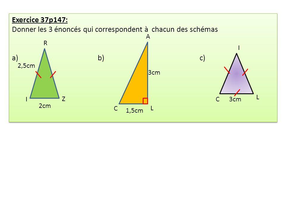 Donner les 3 énoncés qui correspondent à chacun des schémas