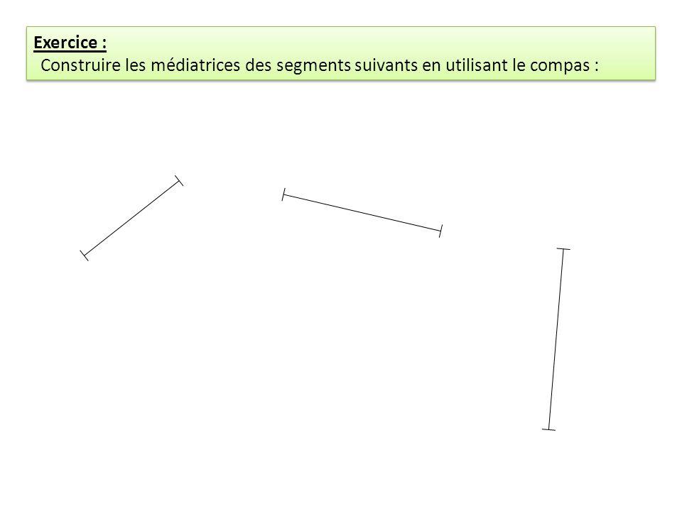Exercice : Construire les médiatrices des segments suivants en utilisant le compas :