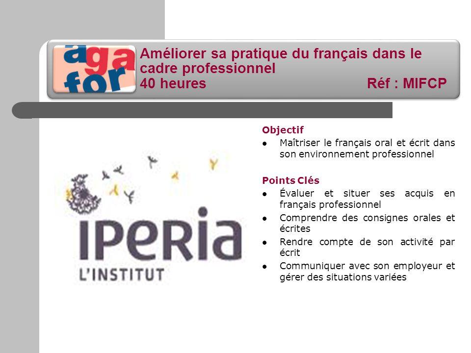 Améliorer sa pratique du français dans le cadre professionnel 40 heures Réf : MIFCP