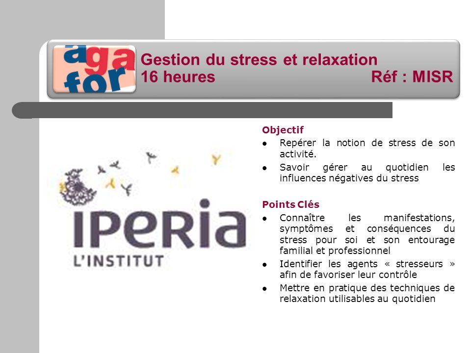 Gestion du stress et relaxation 16 heures Réf : MISR