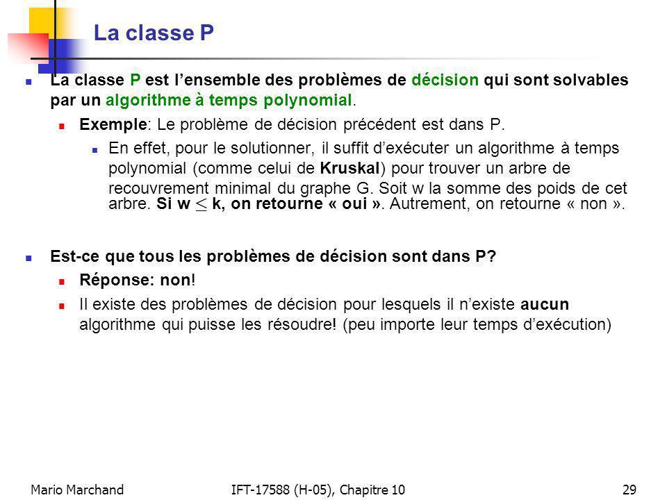 La classe P La classe P est l'ensemble des problèmes de décision qui sont solvables par un algorithme à temps polynomial.