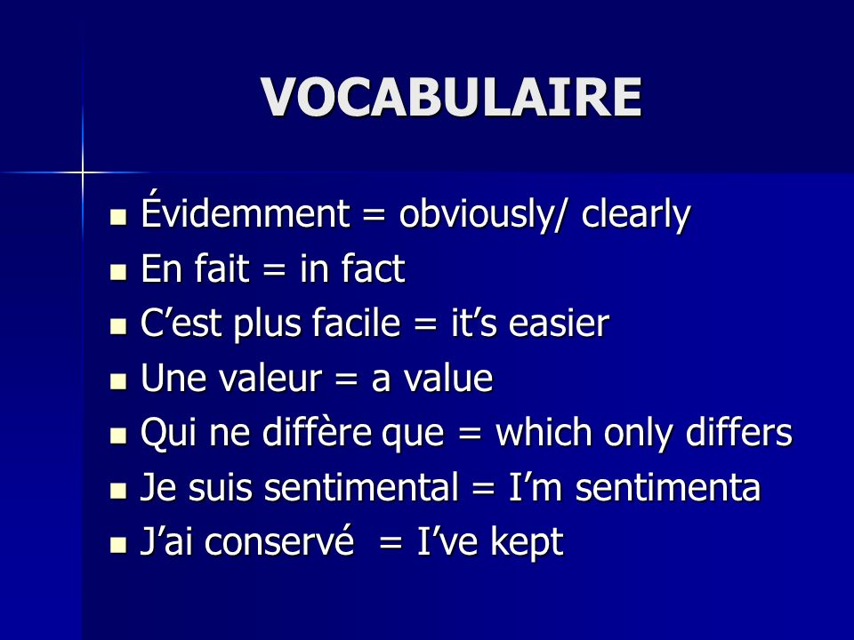 VOCABULAIRE Évidemment = obviously/ clearly En fait = in fact