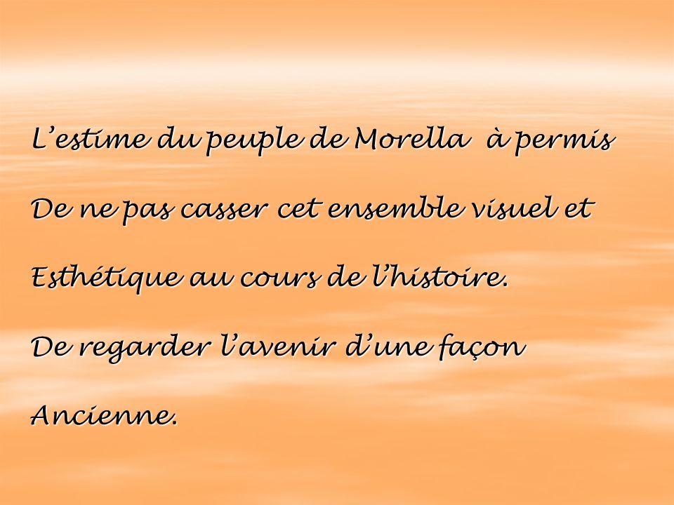 L'estime du peuple de Morella à permis