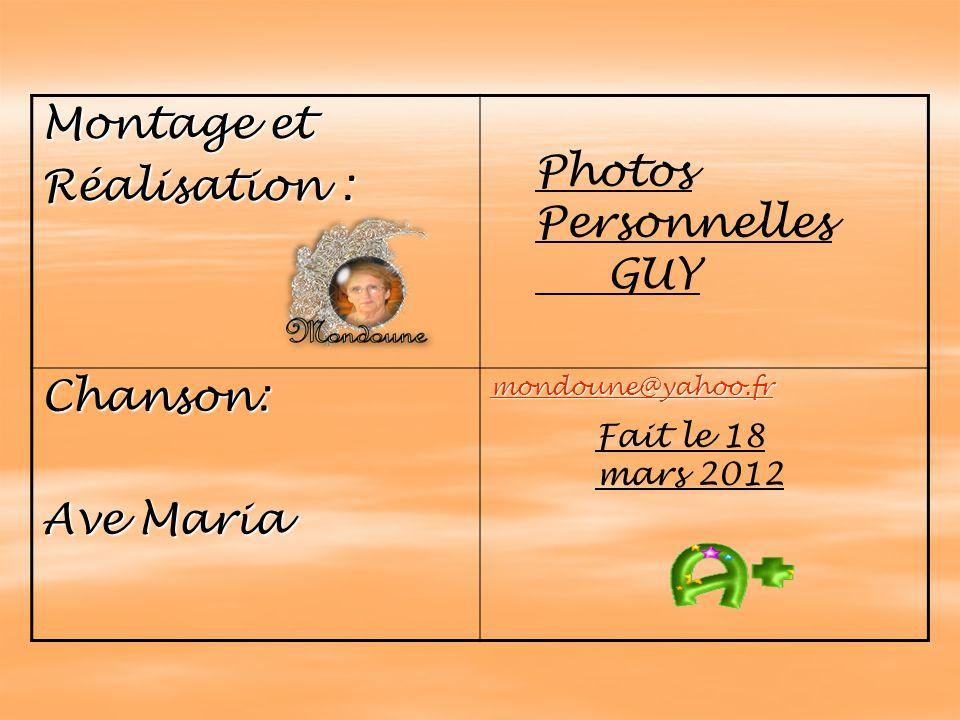 Montage et Réalisation : Photos Personnelles Chanson: GUY Ave Maria