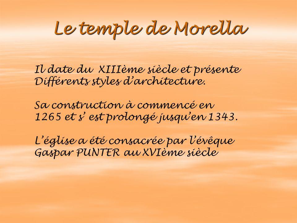 Le temple de Morella Il date du XIIIème siècle et présente