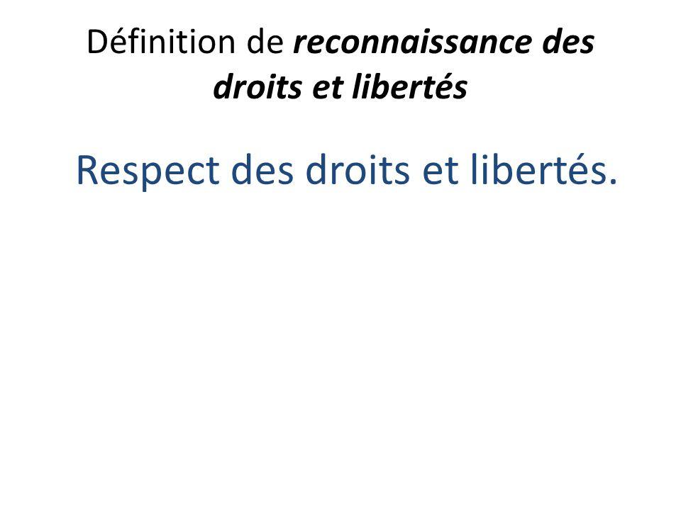 Définition de reconnaissance des droits et libertés