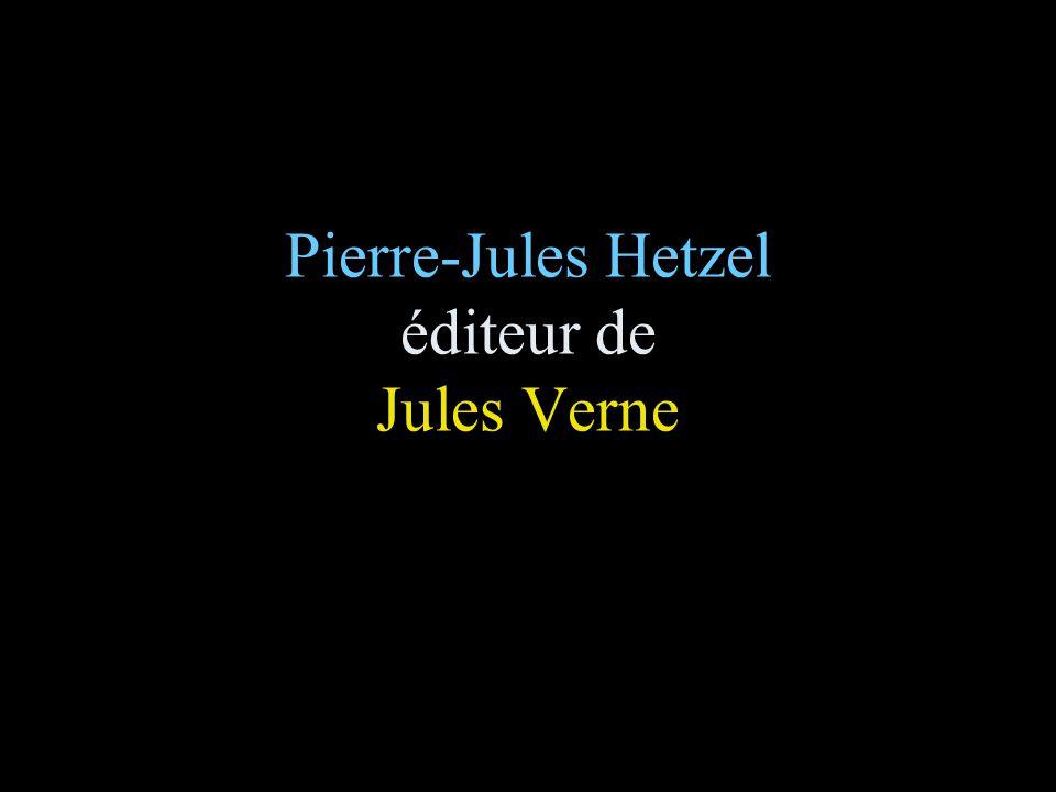 Pierre-Jules Hetzel éditeur de Jules Verne
