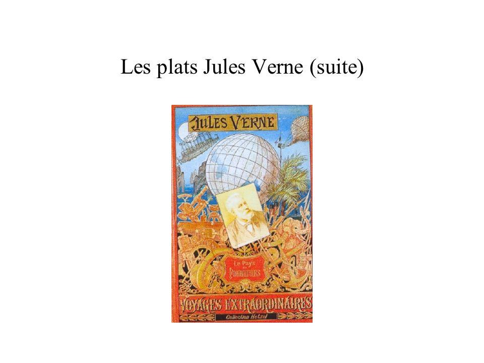 Les plats Jules Verne (suite)