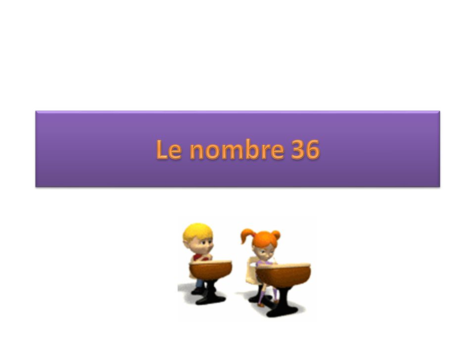 Le nombre 36