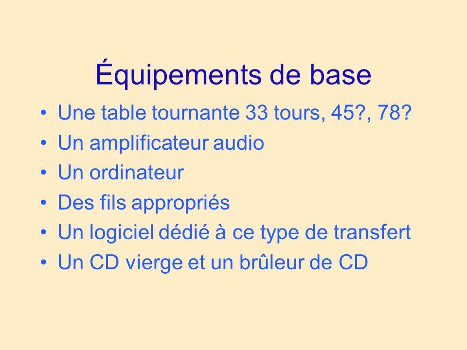 Équipements de base Une table tournante 33 tours, 45 , 78