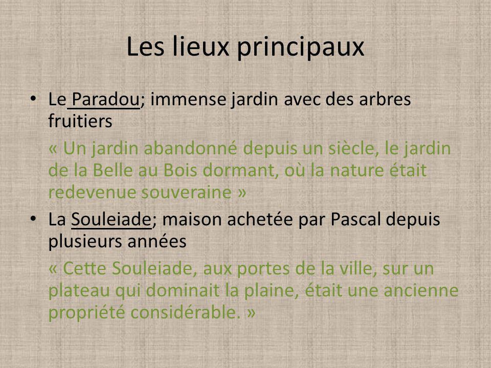 Les lieux principaux Le Paradou; immense jardin avec des arbres fruitiers.