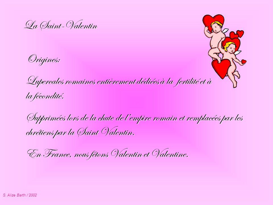 En France, nous fêtons Valentin et Valentine.