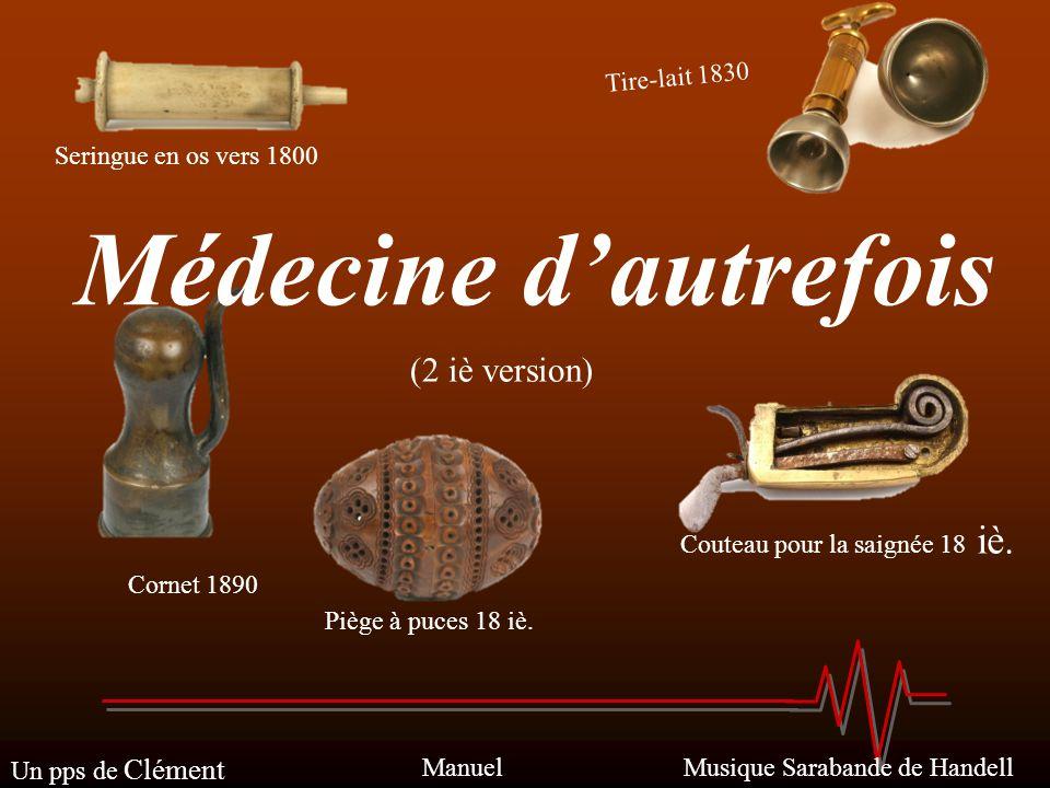 Médecine d'autrefois (2 iè version) Tire-lait 1830