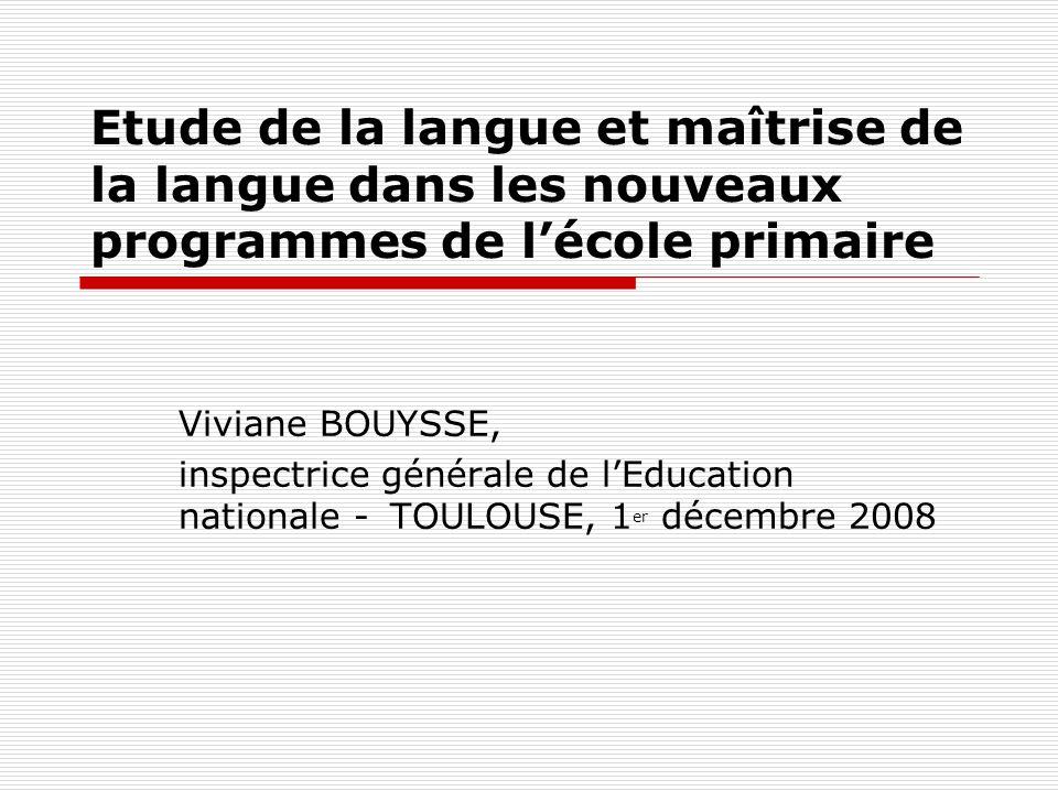 Etude de la langue et maîtrise de la langue dans les nouveaux programmes de l'école primaire