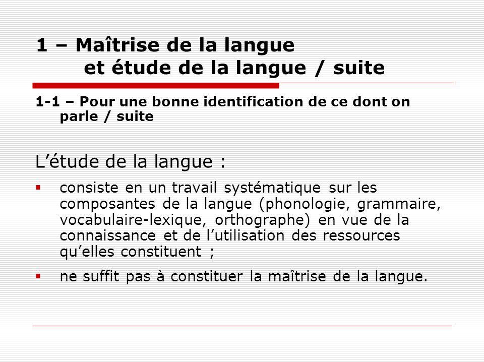 1 – Maîtrise de la langue et étude de la langue / suite