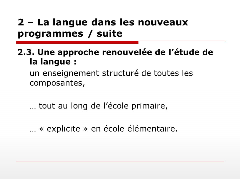 2 – La langue dans les nouveaux programmes / suite