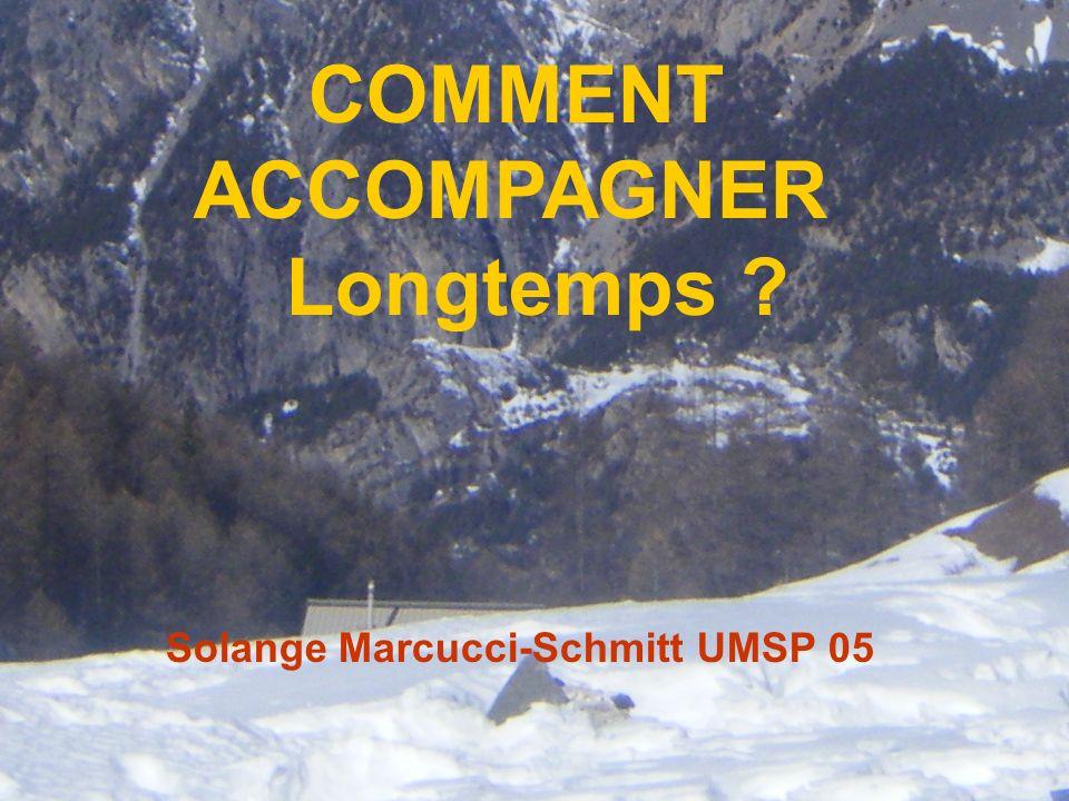 COMMENT ACCOMPAGNER Longtemps Solange Marcucci-Schmitt UMSP 05