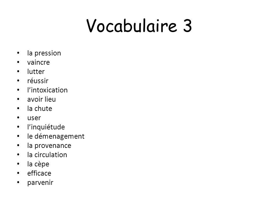 Vocabulaire 3 la pression vaincre lutter réussir l'intoxication
