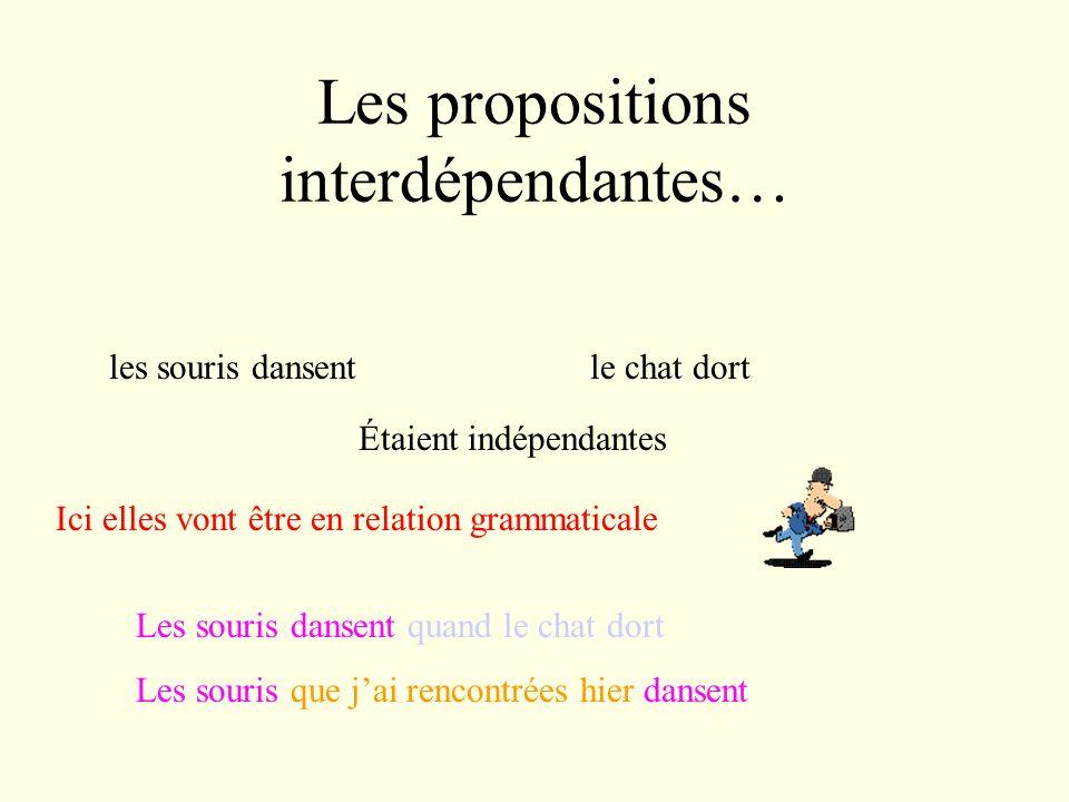 Les propositions interdépendantes…
