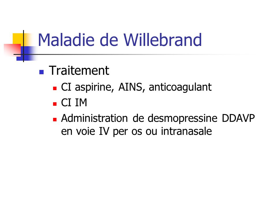 Maladie de Willebrand Traitement CI aspirine, AINS, anticoagulant