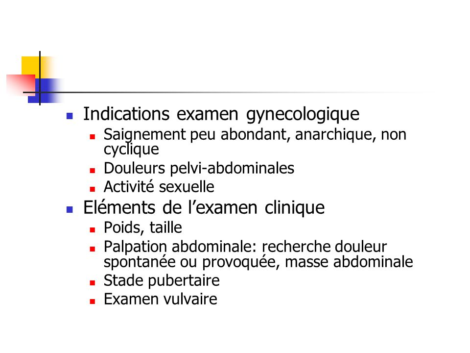 Indications examen gynecologique