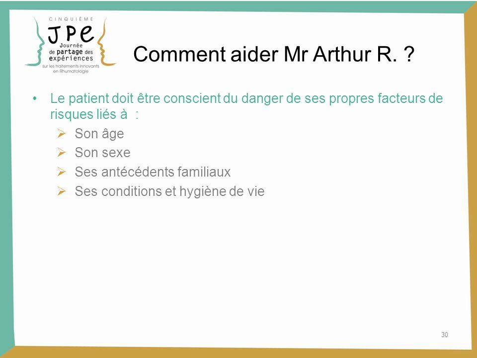 Comment aider Mr Arthur R.