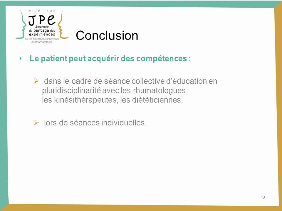 Conclusion Le patient peut acquérir des compétences :