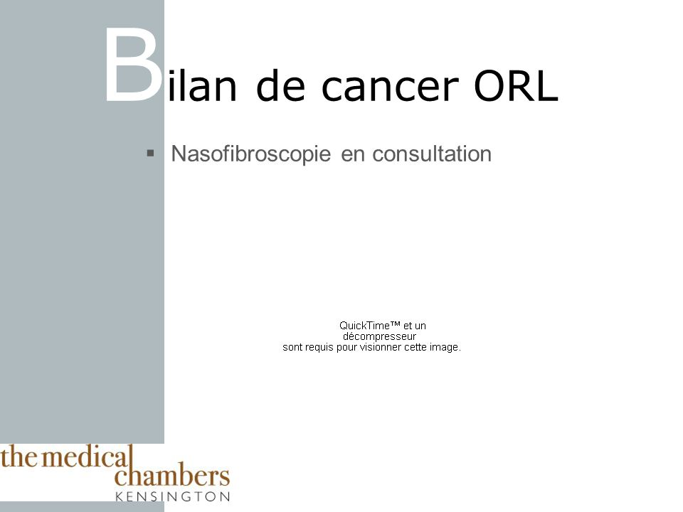 Bilan de cancer ORL Nasofibroscopie en consultation