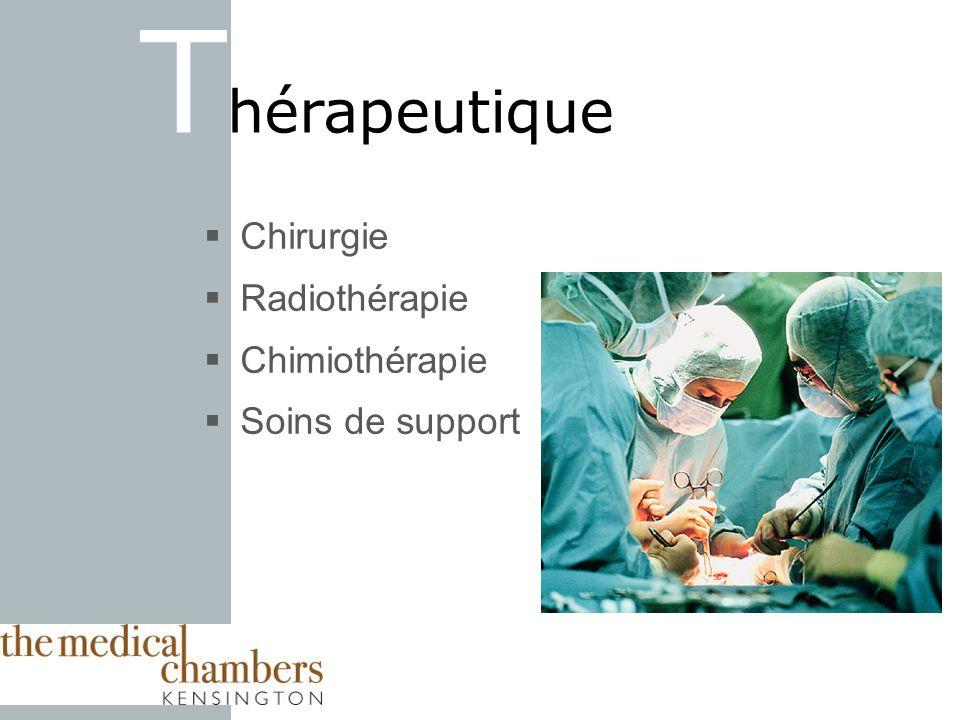 Thérapeutique Chirurgie Radiothérapie Chimiothérapie Soins de support