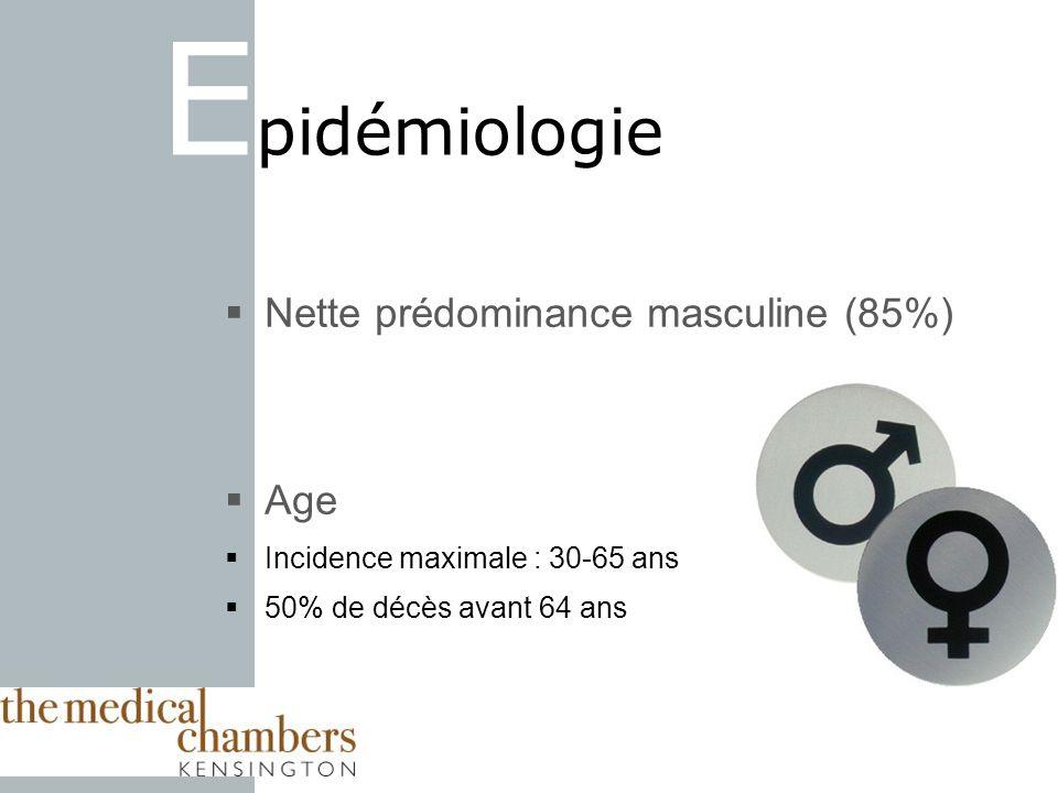 Epidémiologie Nette prédominance masculine (85%) Age