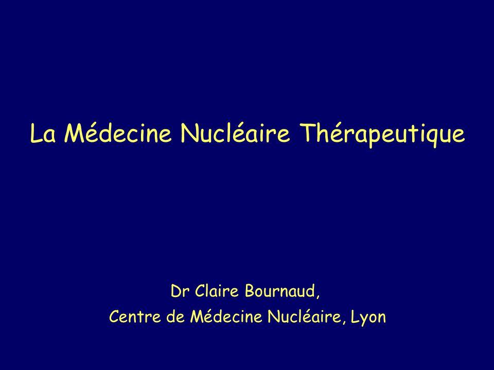 La Médecine Nucléaire Thérapeutique