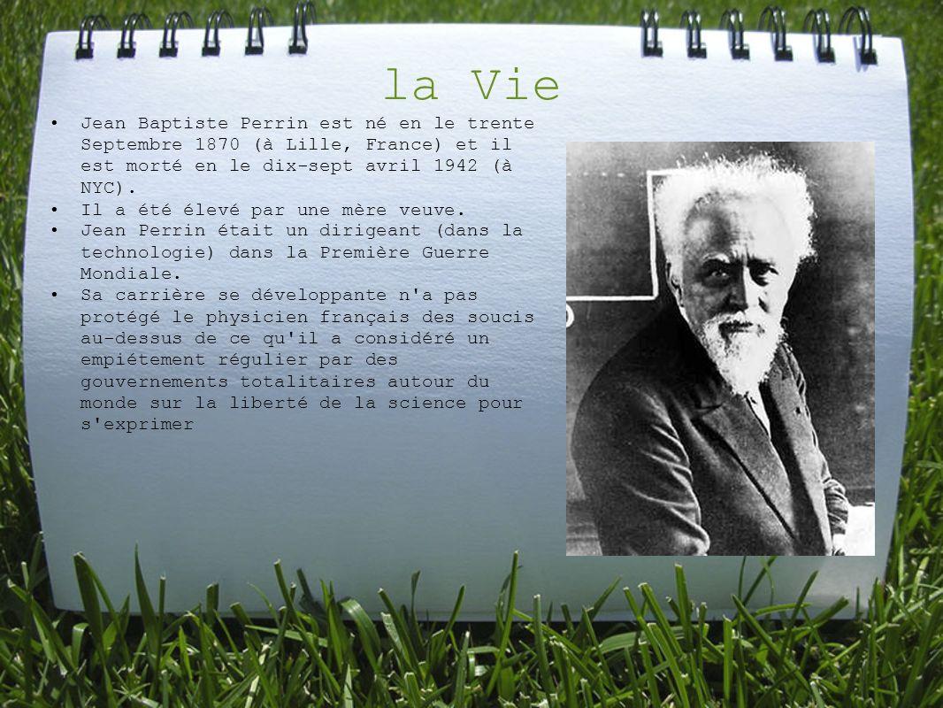 la Vie Jean Baptiste Perrin est né en le trente Septembre 1870 (à Lille, France) et il est morté en le dix-sept avril 1942 (à NYC).