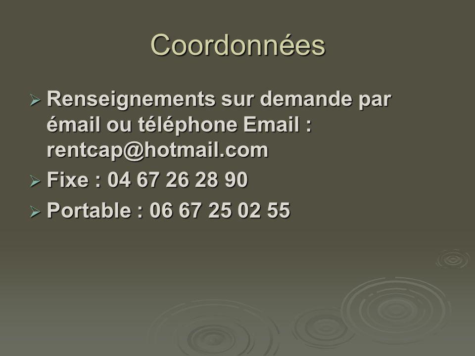 Coordonnées Renseignements sur demande par émail ou téléphone Email : rentcap@hotmail.com. Fixe : 04 67 26 28 90.