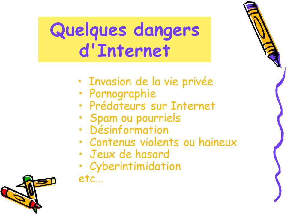 Quelques dangers d Internet