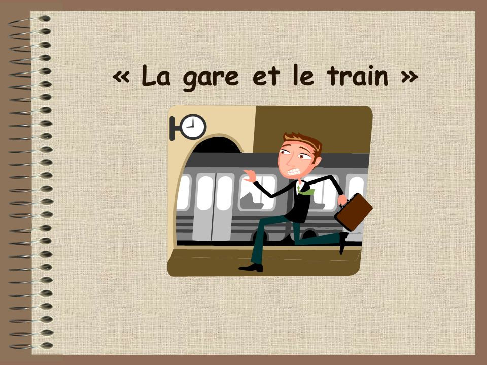 « La gare et le train »