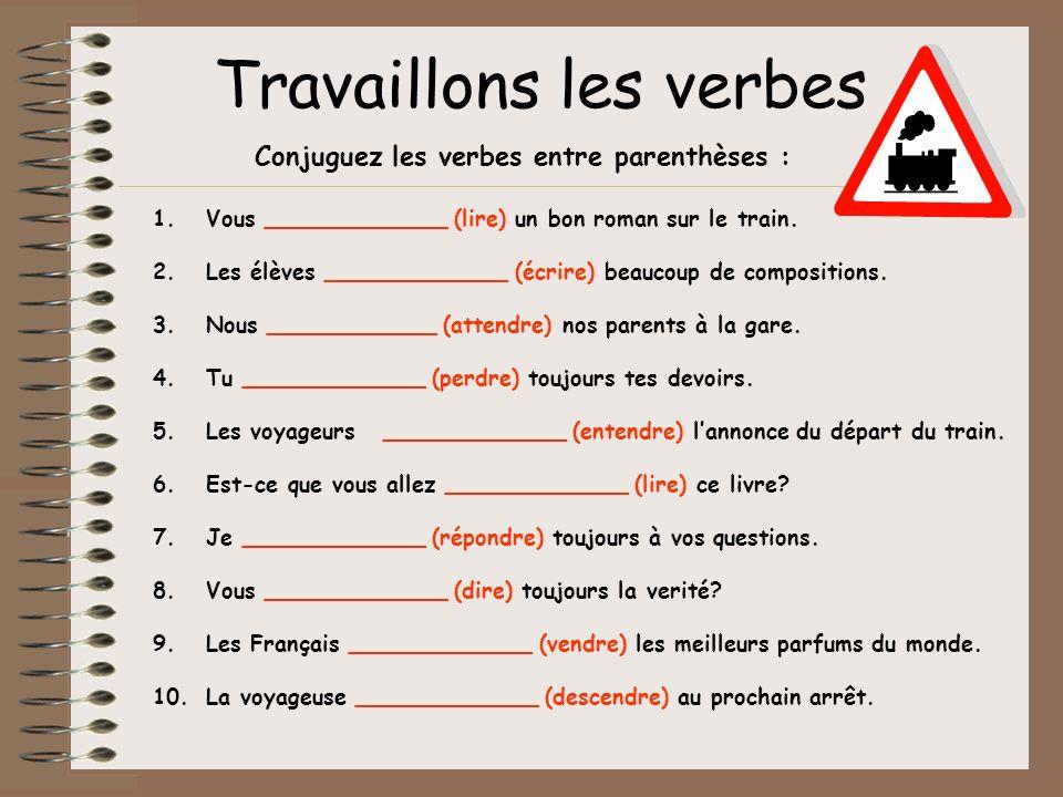 Conjuguez les verbes entre parenthèses :