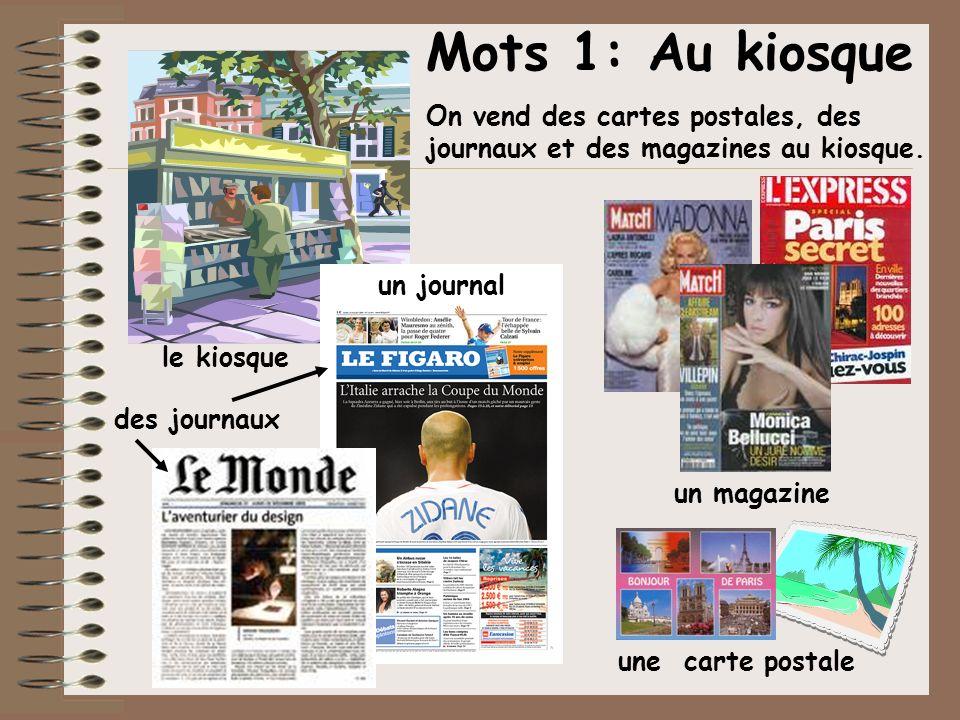 Mots 1: Au kiosqueOn vend des cartes postales, des journaux et des magazines au kiosque. un journal.